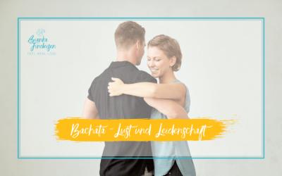 Mit Bachata zu mehr Lust und Leidenschaft in deiner Beziehung