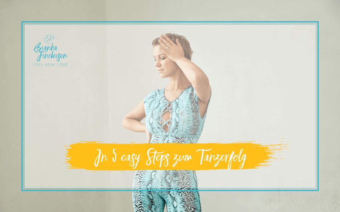 In fünf easy Steps zum Tanzerfolg