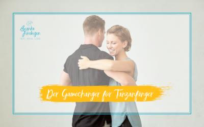 Der Gamechanger für Tanzanfänger